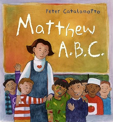 Matthew A.B.C., Catalanotto, Peter