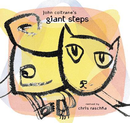"""John Coltrane's Giant Steps (Richard Jackson Books (Atheneum Hardcover)), """"Raschka, Chris"""""""