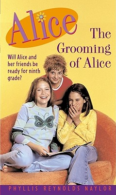 "The Grooming of Alice, ""Naylor, Phyllis Reynolds"""