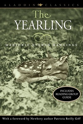 The Yearling (Aladdin Classics), MARJORIE KINNAN RAWLINGS