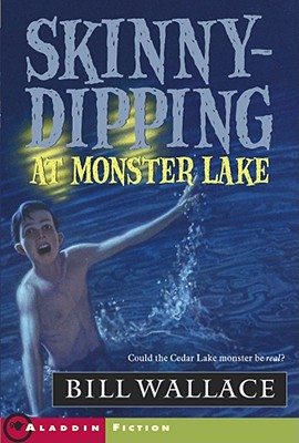 Image for Skinny-Dipping at Monster Lake (Aladdin Fiction)