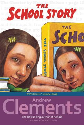 School Story, ANDREW CLEMENTS, BRIAN SELZNICK
