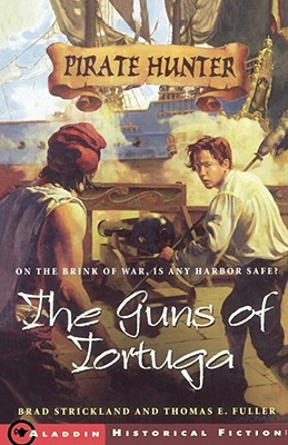 The Guns of Tortuga, Strickland, Brad; Fuller, Thomas E.