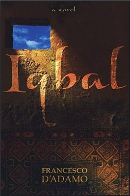 """Iqbal: A Novel, """"D'Adamo, Francesco"""""""