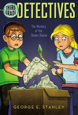The Mystery of the Stolen Statue (Third-Grade Detectives), George E. Stanley
