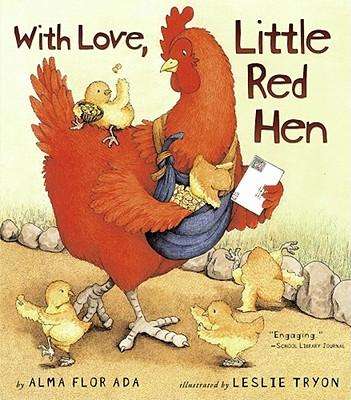 With Love, Little Red Hen, Ada, Alma Flor; Tryon, Leslie [Illustrator]