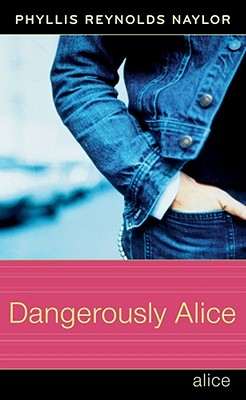Dangerously Alice, Phyllis Reynolds Naylor
