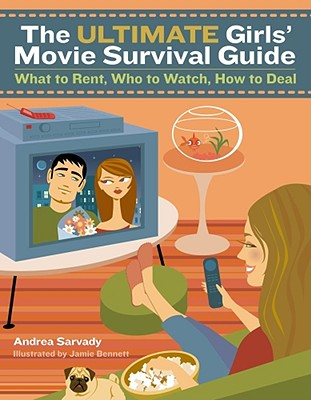 Image for The Ultimate Girls' Movie Survival Guide: What to Rent, Who to Watch, How to Deal