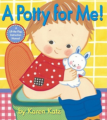 A Potty for Me!: A Lift-the-Flap Instruction Manual