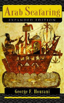 Image for Arab Seafaring: In the Indian Ocean in Ancient and Early Medieval Times (Expanded Edition)