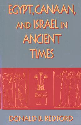 Egypt, Canaan, and Israel in Ancient Times, Redford, Donald B.