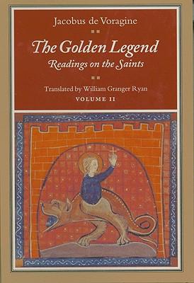 The Golden Legend : Readings on the Saints, Vol. 2, JACOBUS DE VORAGINE