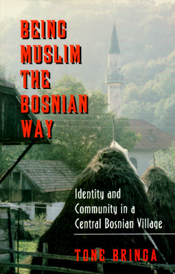 Being Muslim the Bosnian Way, Tone Bringa  (Author)