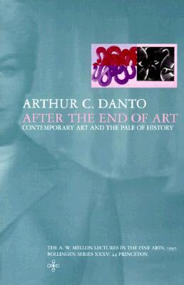 After the End of Art, Arthur C. Danto