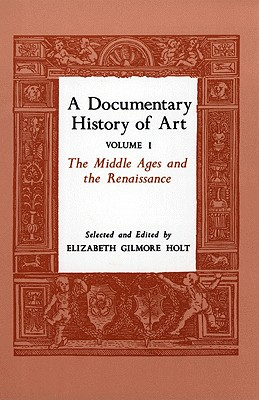 Image for A Documentary History of Art, Vol. 1: The Middle Ages and the Renaissance