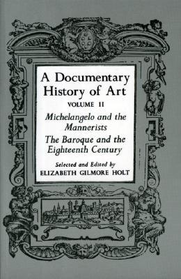 DOCUMENTARY HISTORY OF ART : MICHELANGEL, ELIZABETH BASY HOLT