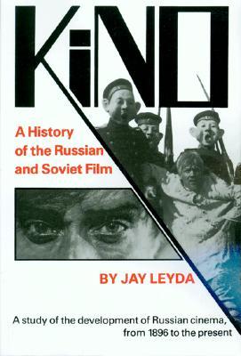 Kino: A History of the Russian and Soviet Film, Leyda, Jay