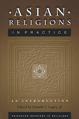 Image for Asian Religions in Practice: An Introduction (Princeton Readings in Religions)