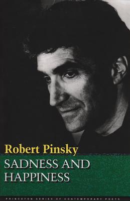 Sadness and Happiness, Robert Pinsky