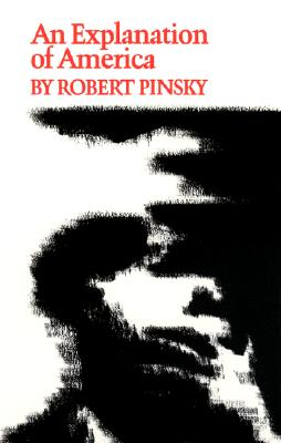 An Explanation of America (Princeton Series of Contemporary Poets), Pinsky, Robert