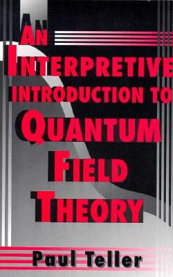 Image for An Interpretive Introduction to Quantum Field Theory