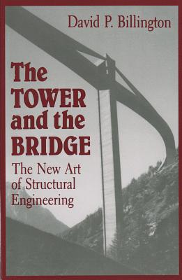 Image for Tower and the Bridge: The New Art of Structural Engineering