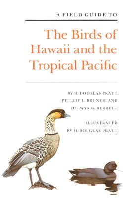 A Field Guide to The Birds of Hawaii and the Tropical Pacific, Pratt, H Douglas et al
