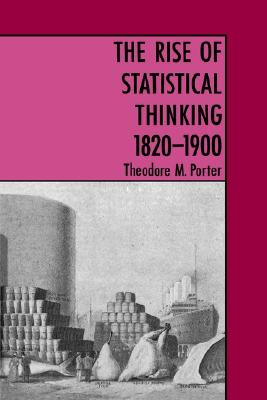 The Rise of Statistical Thinking, 1820-1900, Porter, Theodore M.