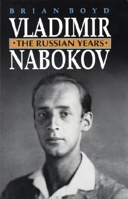 Vladimir Nabokov : The Russian Years, Boyd, Brian