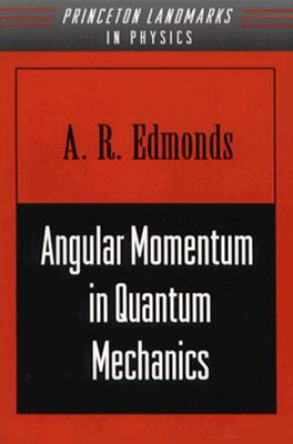 Image for Angular Momentum in Quantum Mechanics (Princeton Landmarks in Mathematics and Physics)