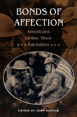 Bonds of Affection: Americans Define Their Patriotism