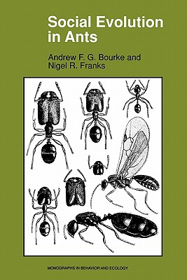 Social Evolution in Ants, Bourke, Andrew F.G.; Franks, Nigel R.