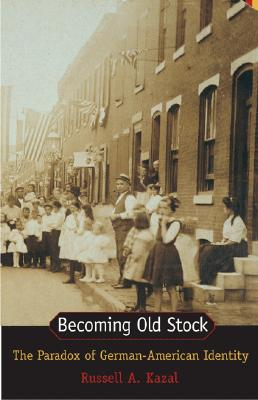 Image for Becoming Old Stock: The Paradox of German-American Identity
