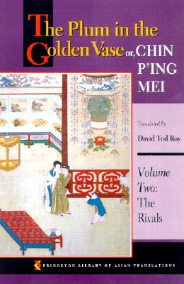 Image for The Plum in the Golden Vase, or Chin P'ing Mei: Volume Two: The Rivals.
