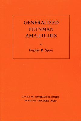 Image for Generalized Feynman Amplitudes (Annals of Mathematics Studies - #62)