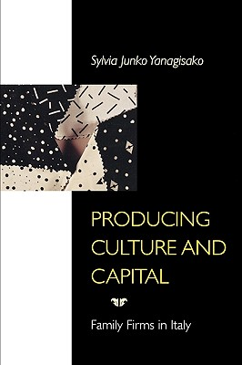Image for Producing Culture and Capital: Family Firms in Italy