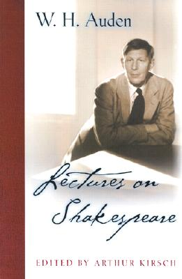 Image for Lectures on Shakespeare (W.H. Auden: Critical Editions)