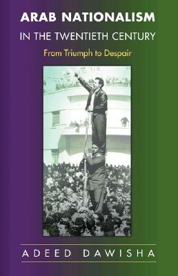 Image for Arab Nationalism in the Twentieth Century: From Triumph to Despair