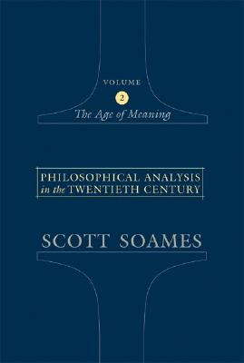 Image for Philosophical Analysis in the Twentieth Century, Volume 2: The Age of Meaning