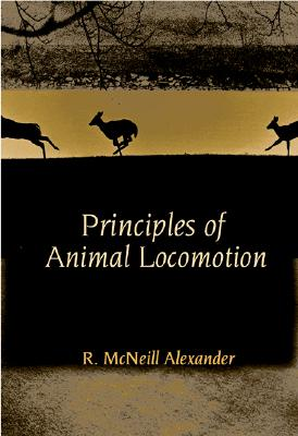 Principles of Animal Locomotion, Alexander, R. McNeill