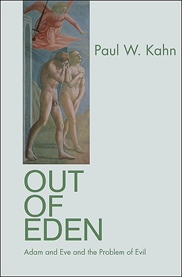 Image for Out of Eden: Adam and Eve and the Problem of Evil [Hardcover] Kahn, Paul W.