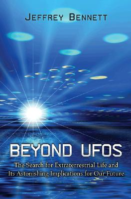 Image for Beyond UFOs - The Search for Extraterrestrial Life and Its Astonishing Implications for Our Future