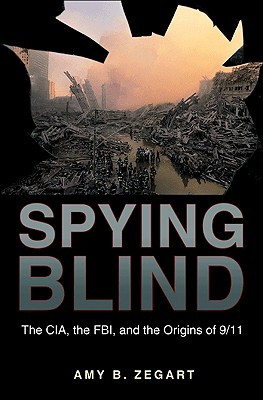 Image for Spying Blind: The CIA, the FBI, and the Origins of 9/11