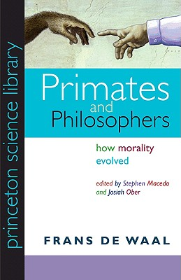 Image for PRIMATES AND PHILOSOPHERS HOW MORALITY EVOLVED