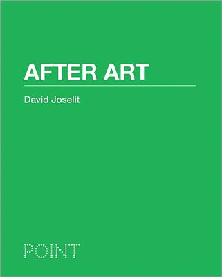Image for After Art (POINT: Essays on Architecture (4))