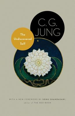 The Undiscovered Self: With Symbols and the Interpretation of Dreams (New in Paper) (Bollingen), C. G. Jung