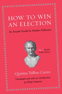 Image for How to Win an Election: An Ancient Guide for Modern Politicians