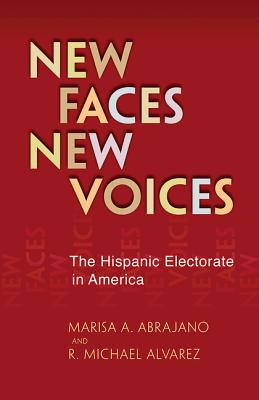Image for New Faces, New Voices: The Hispanic Electorate in America