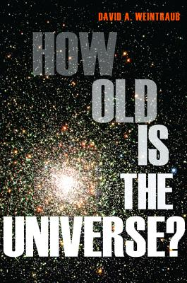 How Old Is the Universe?, Weintraub, David A.