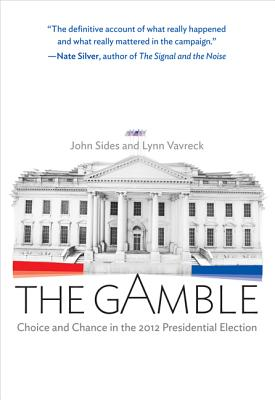 Image for The Gamble: Choice and Chance in the 2012 Presidential Election